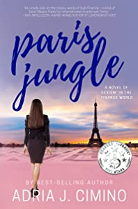 Paris Jungle: A Novel of Sexism in the Finance World (From Paris to Provence Book 3)