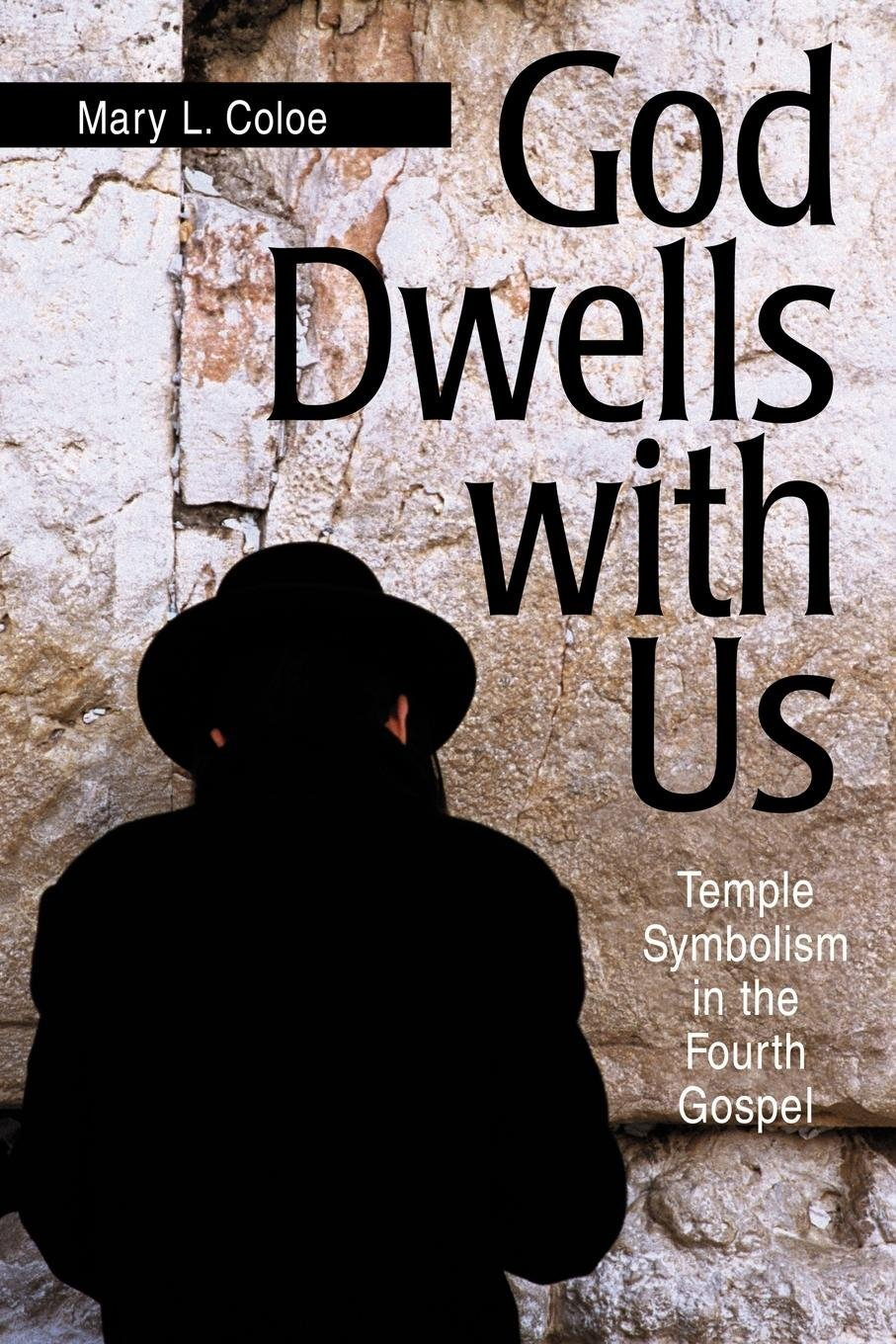 God Dwells With Us Temple Symbolism In The Fourth Gospel Scripture