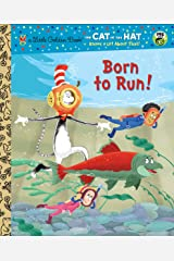 Born to Run! (Dr. Seuss/Cat in the Hat) (Little Golden Book) Kindle Edition