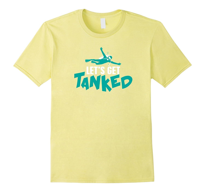 :et's Get Tanked Scuba T-shirt-FL