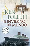El Invierno Del Mundo (Bestseller (debolsillo))