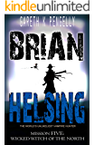 Brian Helsing: The World's Unlikeliest Vampire Hunter: Mission #5: The Wicked Witch of the North