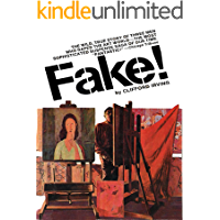 FAKE! -- Adventures of the Greatest Art Forger of Our Time (English Edition)