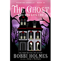 The Ghost Who Was Says I Do (Haunting Danielle Book 20)