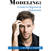 Modeling: A Guide For Beginners And Professionals (English Edition)