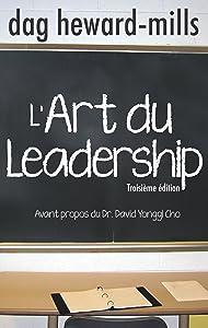 L'ART DU LEADERSHIP (Le ministère pastoral) (French Edition)