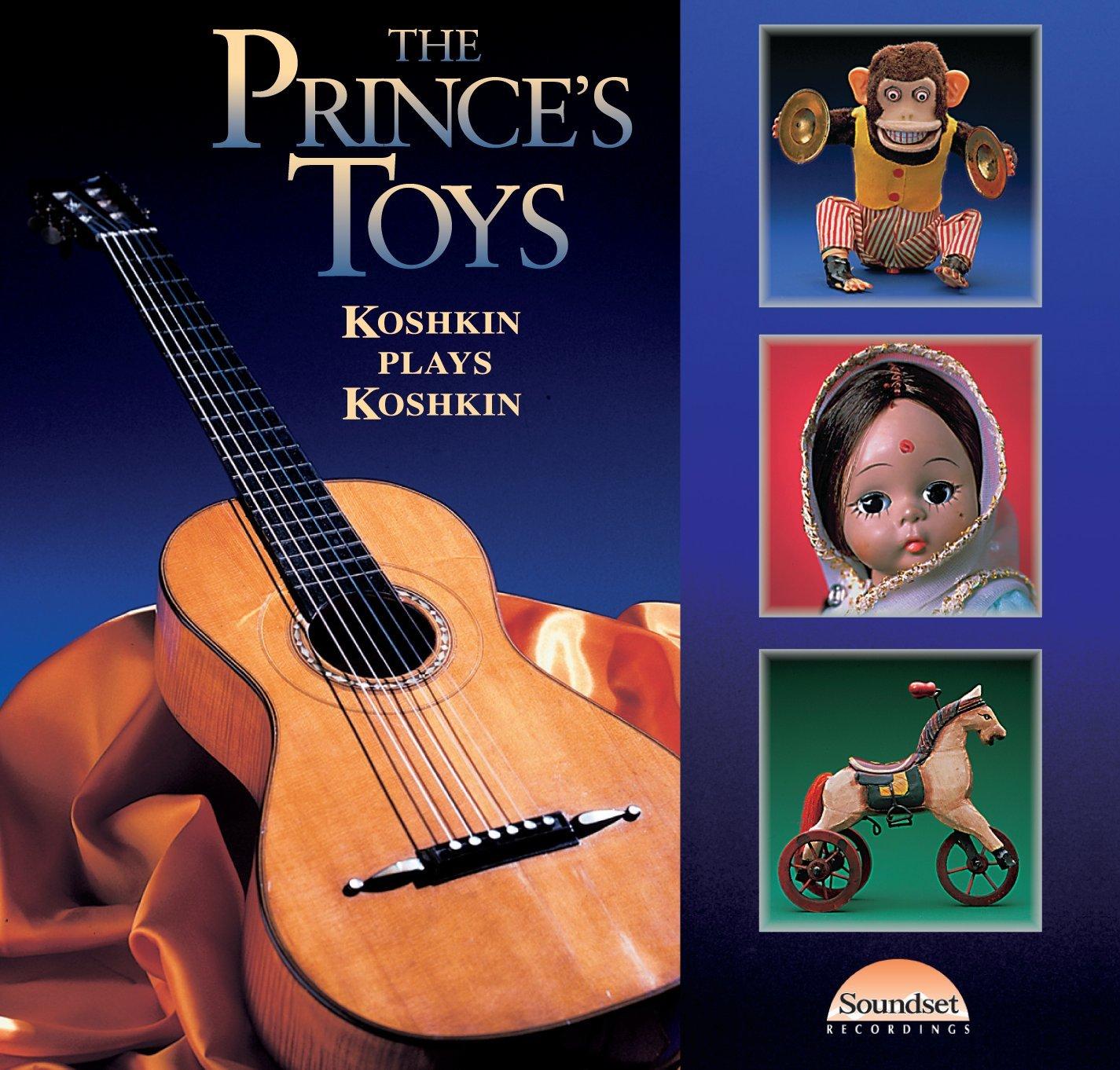 The Prince's Toys: Koshkin Plays Koshkin