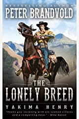 The Lonely Breed : A Western Fiction Classic (Yakima Henry Book 1) Kindle Edition