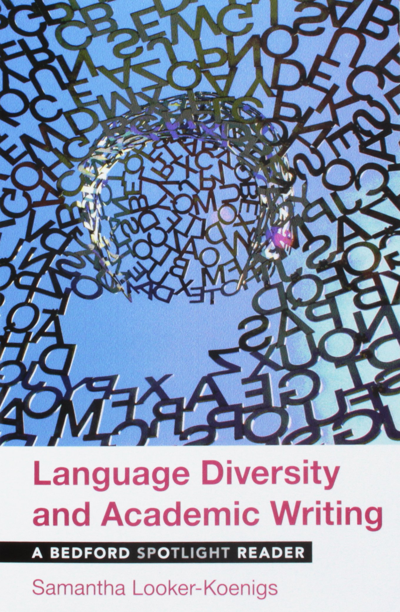 Language Diversity and Academic Writing: A Bedford Spotlight Reader by Bedford/St. Martin's