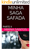 MINHA SAGA SAFADA: PARTE II