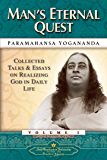 Man's Eternal Quest: Collected Talks and Essays on Realizing God in Daily Life – Volume 1
