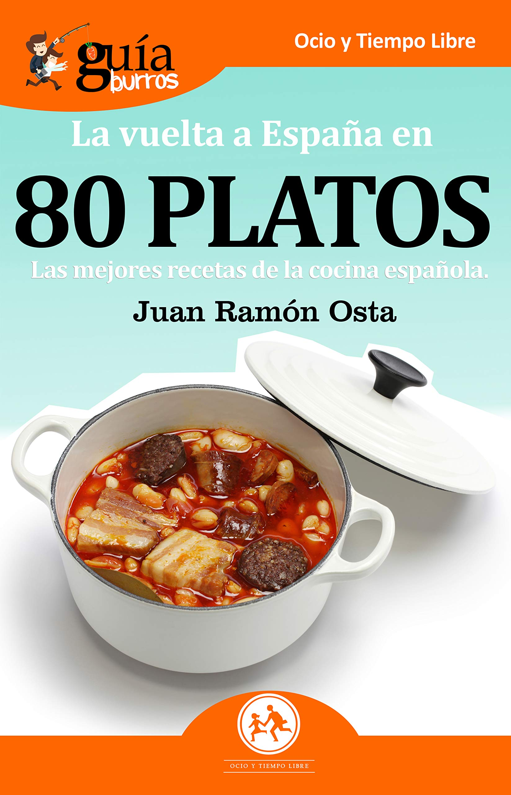 GuíaBurros La vuelta a España en 80 platos: Las mejores recetas de la cocina española: 47: Amazon.es: Osta, Juan Ramón: Libros