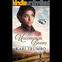 An Uncommon Beauty (Abiding Love Book 2)