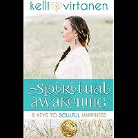 Spiritual Awakening    8 Keys to Soulful Happiness