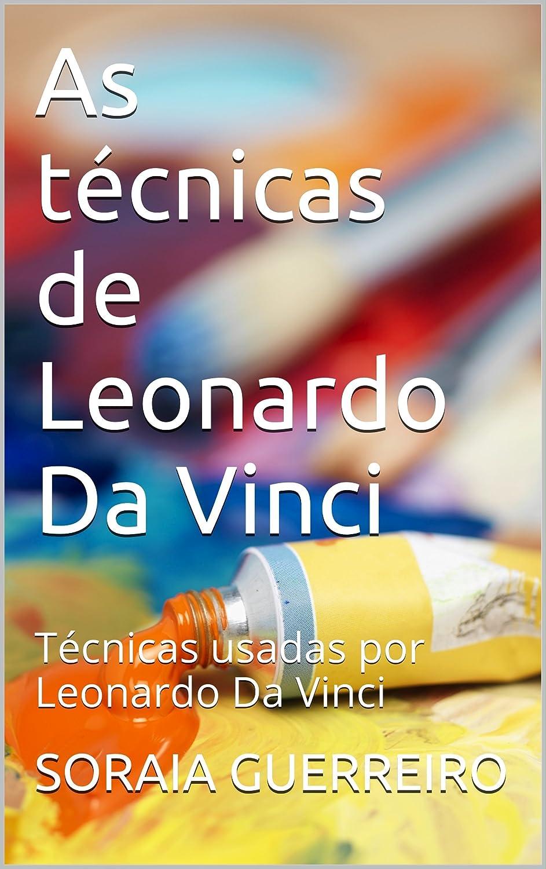 As técnicas de Leonardo Da Vinci: Técnicas usadas por Leonardo Da ...