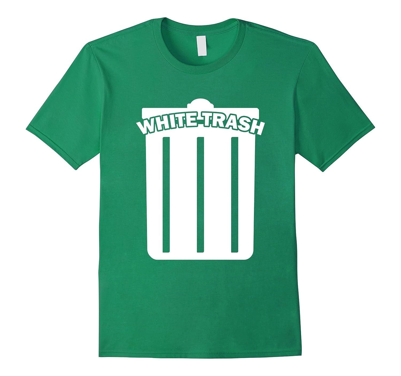 White Trash T-Shirt - Funny Garbage Can Cool Wastebasket Tee-TD