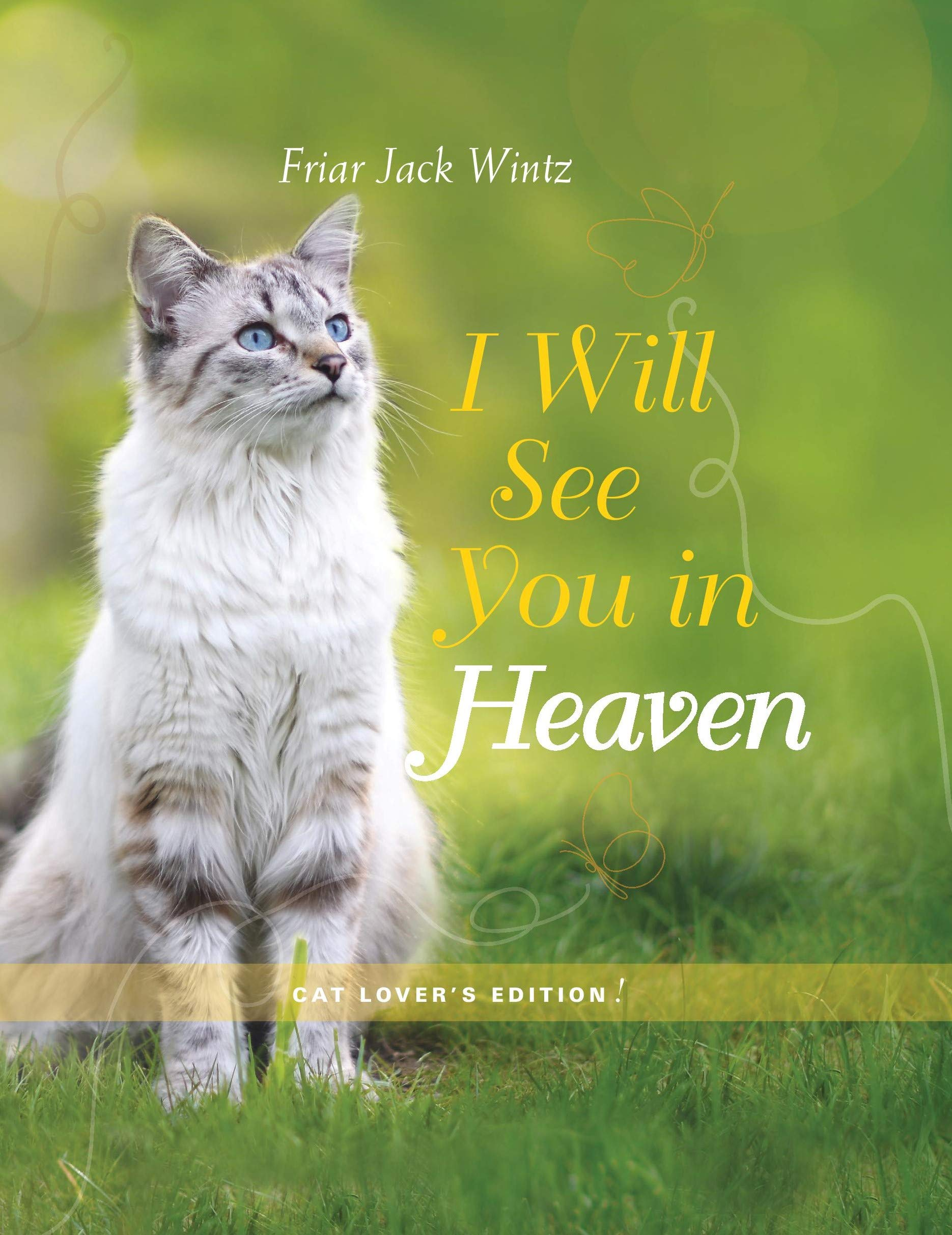 I Will See You in Heaven (Cat Lover's Edition): Jack Wintz: 9781557259592:  Amazon.com: Books