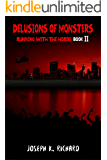 Delusions of Monsters: Running with the Horde Book II