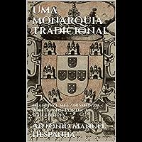 Uma monarquia tradicional: Imagens e mecanismos da política no Portugal seiscentista