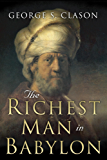 The Richest Man in Babylon: Original 1926 Edition (English Edition)