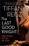 The Last Good Knight Part IV: Fit to Be Tied