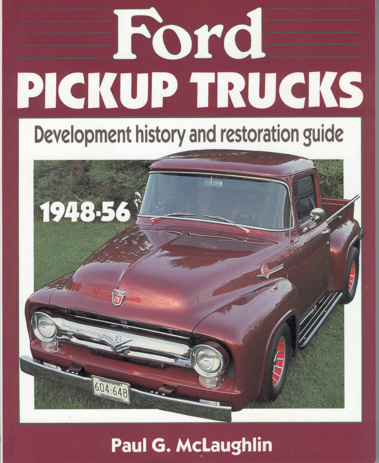 1955 Ford F100 History Pickup Trucks Development And Restoration Guide 1948 56 Paul G Mclaughlin 9780879382131 Books