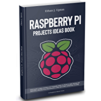 Raspberry Pi: Project Ideas Book: Discover a New World of Possibilities to Build and Develop Original Projects & Programs (Step-By-Step Updated Guide) ... Master Series Book 2) (English Edition)