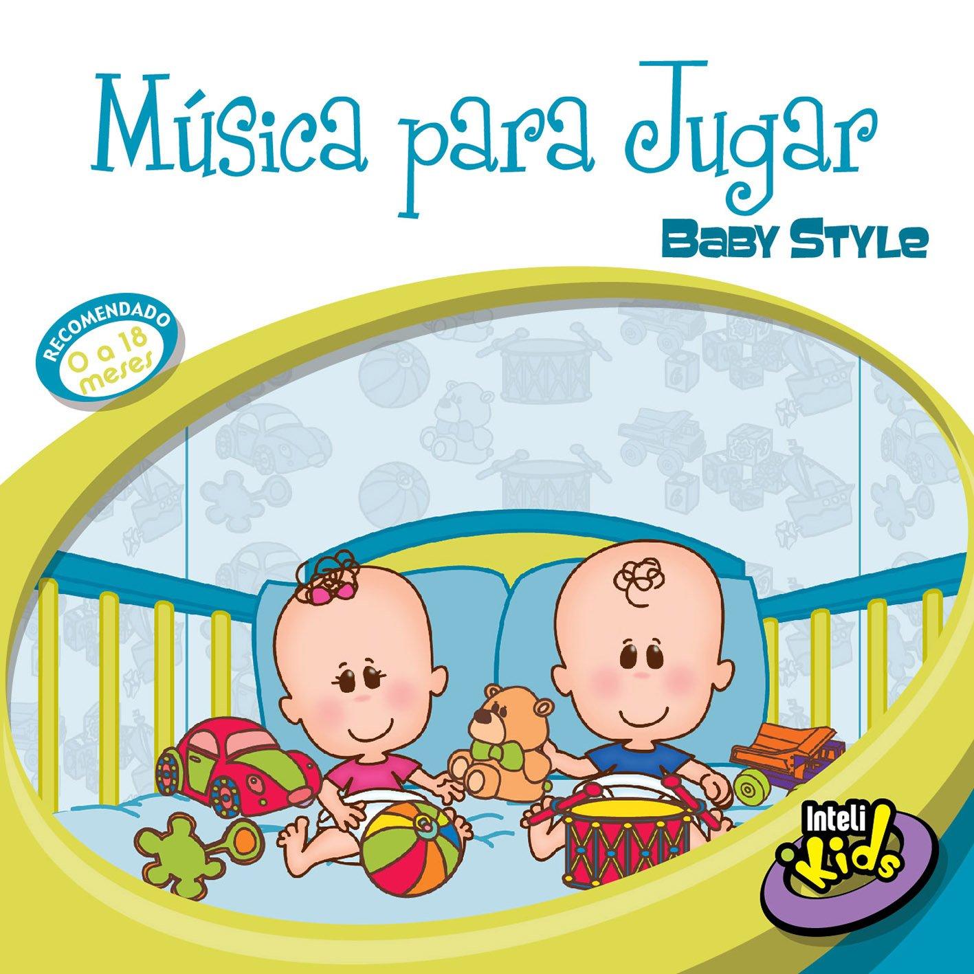 Musicaparajugar-Intelikids - Musica Para Jugar: Baby Style - Amazon.com Music