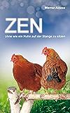 Zen: ohne wie ein Huhn auf der Stange zu sitzen