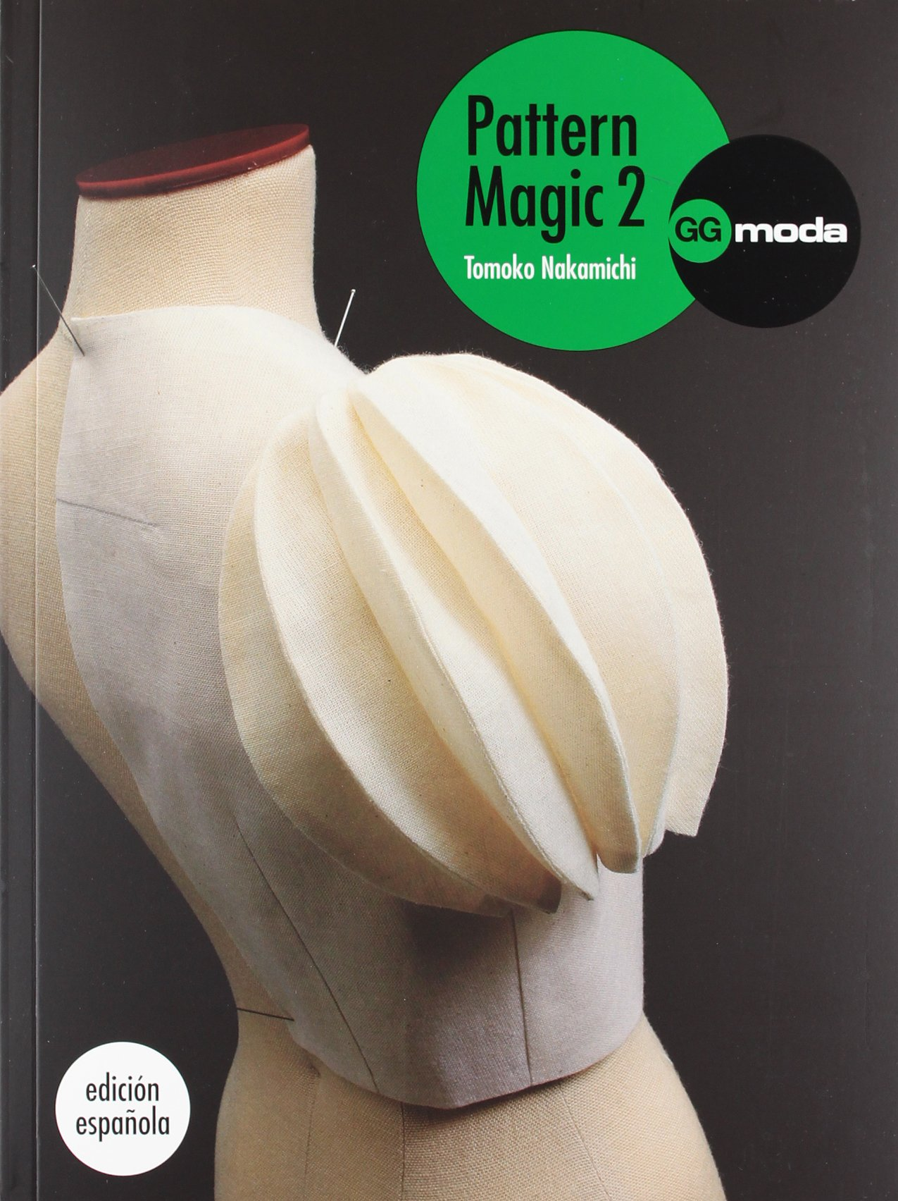 Pattern Magic Vol. 2: La magia del patronaje (GGmoda ...