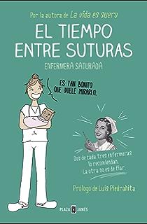 El tiempo entre suturas (Spanish Edition)