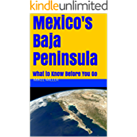Mexico's Baja Peninsula: What to Know Before You Go