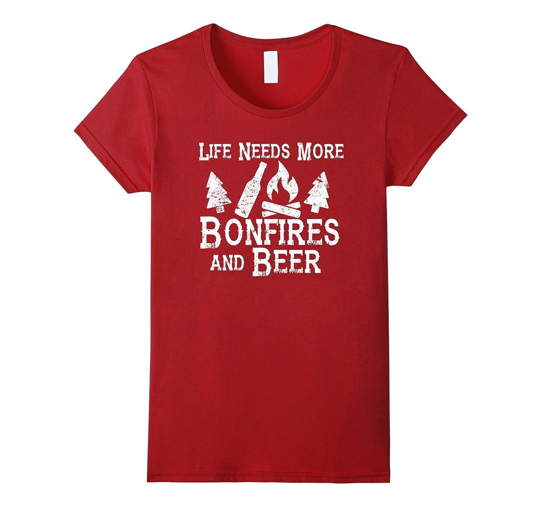 Life Needs More Bonfires and Beer Shirt – Camping Funny Fun