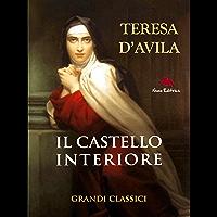Il castello interiore di Teresa d'Avila (Lux vita)