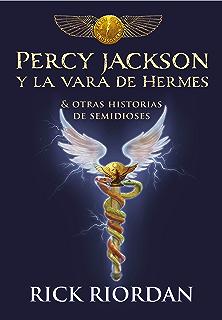 Percy Jackson y la vara de Hermes: Y otras historias de semidioses (Spanish Edition