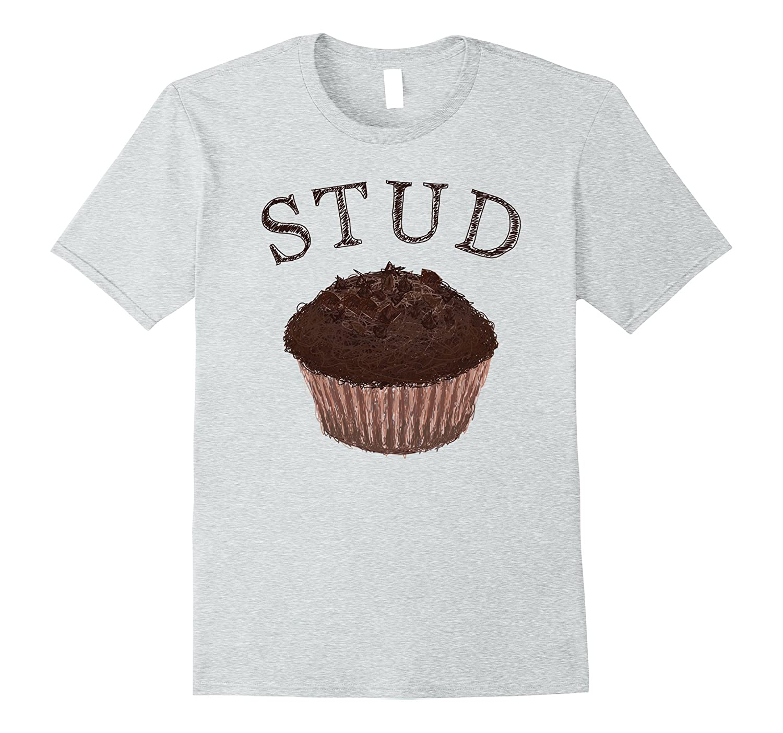 Funny Stud Muffin T-Shirt-TD