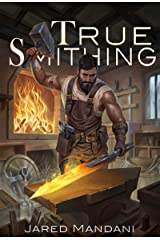 True Smithing: A Crafting LitRPG Series Kindle Edition