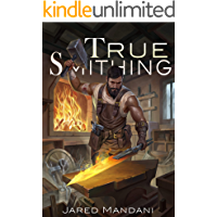 True Smithing: A Crafting LitRPG Series (English Edition)