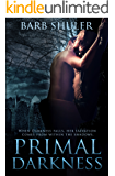 Primal Darkness: A Dark Paranormal Romantic Thriller
