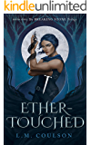 Ether-Touched (The Breaking Stone Trilogy Book 1)