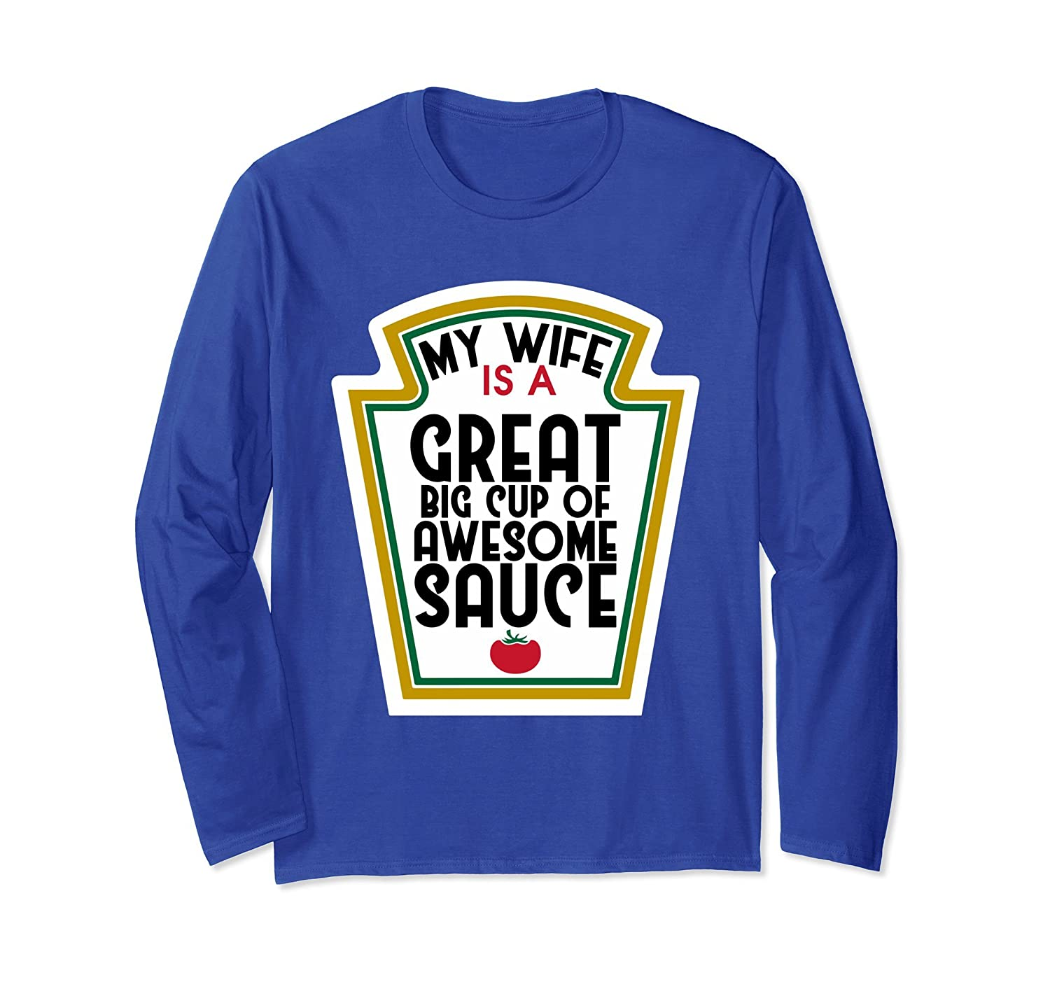 My Wife Is A Great Big Cup Of Awesome Sauce T-shirt-mt