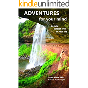 ADVENTURES FOR YOUR MIND go wild at least once in your life
