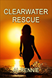 Clearwater Rescue (Clearwater Series)