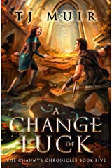 A Change of Luck (The Chanmyr Chronicles Book 5) Kindle Edition