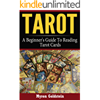 Tarot: A Beginner's Guide To Reading Tarot Cards (Tarot, Tarot card decks, Tarot deck Book 1)