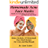 Homemade Acne Face Masks: Benefits of a Facial Mask, Acne Prevention. and What is in a Face Mask!