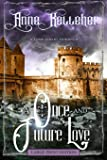 A Once and Future Love (Large Print): a time travel romance
