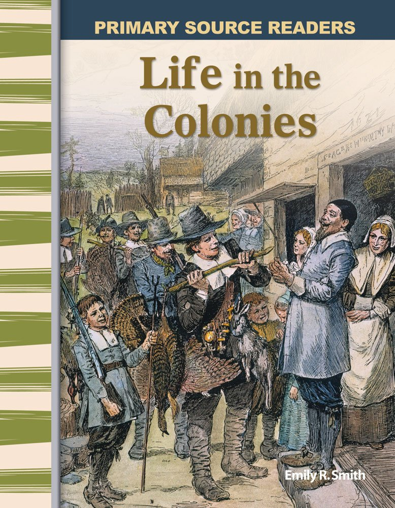 Read Online Life in the Colonies: Early America (Primary Source Readers) ebook