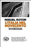 L'Italia nel Novecento: Dalla sconfitta di Adua alla vittoria di Amazon (Einaudi. Passaggi) (Italian Edition)