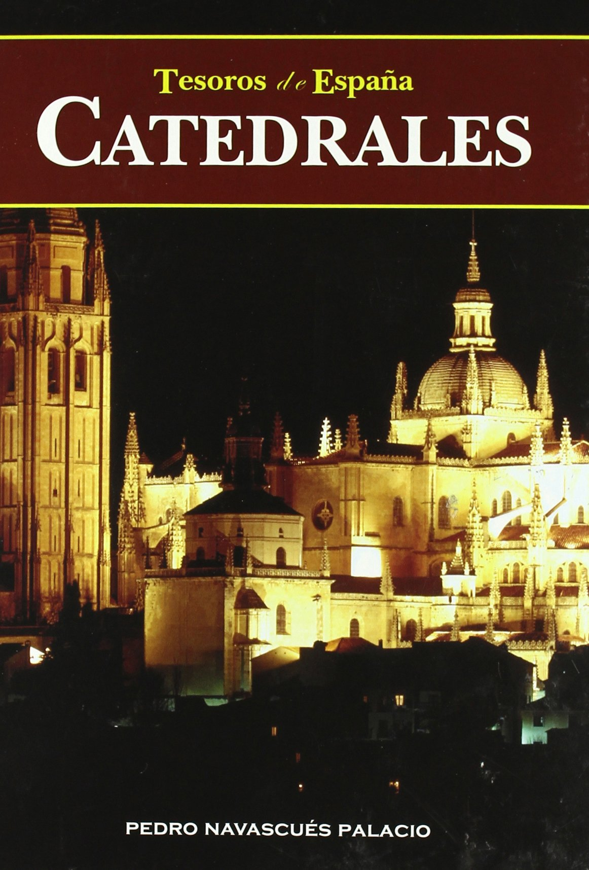 Catedrales (Tesoros de España Nº 4): Amazon.es: Navascués Palacio ...